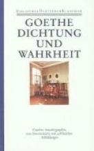 Goethe, Johann Wolfgang von Autobiographische Schriften 1. Dichtung und Wahrheit