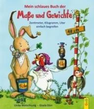 Motschiunig, Ulrike Mein schlaues Buch der Maße und Gewichte