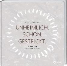 Danielsen, Annette Unheimlich. Schön. Gestrickt.
