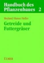 Handbuch des Pflanzenbaues 2. Getreidearten und Futtergräser