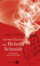 Arrabiata, Lorenzo di Auf ein Gl?schen mit Helmut Schmidt