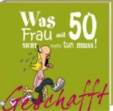 Kernbach, Michael Geschafft! Was Frau mit 50 nicht mehr tun muss!