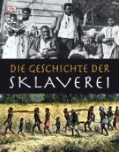 Grant, R. G. Die Geschichte der Sklaverei