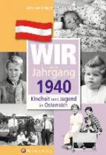 Zerlauth, Anneliese Kindheit und Jugend in sterreich: Wir vom Jahrgang 1940