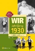 Kever, Hans J. Wir vom Jahrgang 1930