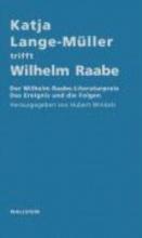 Katja Lange-Müller trifft Wilhelm Raabe