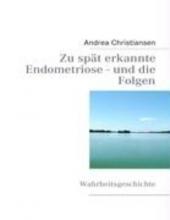 Christiansen, Andrea Zu spt erkannte Endometriose - und die Folgen