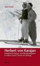 Riehle, Klaus Herbert von Karajan - Unbekannte Kriegs- und Nachkriegsjahre in Italien und St. Anton am Arlberg