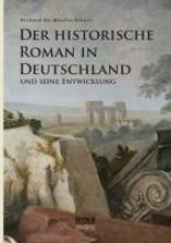 Du Moulin Eckart, Richard Der historische Roman in Deutschland und seine Entwicklung