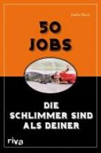 Racz, Justin 50 Jobs, die schlimmer sind als deiner