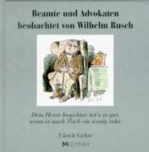 Busch, Wilhelm Beamte und Advokaten beobachtet von Wilhelm Busch