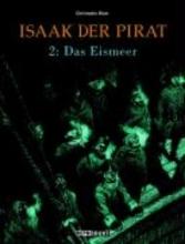 Blain, Christophe Isaak, der Pirat 02. Das Eismeer