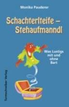 Pauderer, Monika Schachterlteife - Stehaufmanndl
