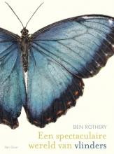 Ben  Rothery Een spectaculaire wereld van vlinders