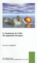 Gilles Cuniberti , Le fondement de l'effet des jugements étrangers