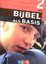 Marius van Biert Bijbel als Basis 2 Vmbo leerwerkboek