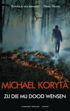 Koryta, Michael Zij die mij dood wensen