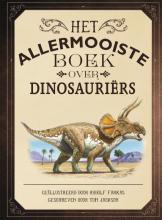 Tom Jackson , Het allermooiste boek over dinosauriërs