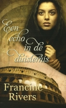 Francine Rivers , Een echo in de duisternis