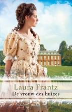 Laura  Frantz De vrouw des huizes