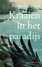 Ellen de Bruin , Kraaien in het paradijs