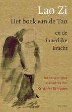 Kristofer  Schipper Lao Zi - Het boek van de Tao en de Innerlijke kracht
