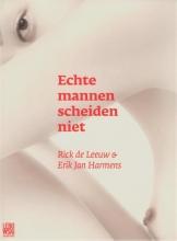 Leeuw, Rick de / Harmens, Erik Jan Echte mannen scheiden niet