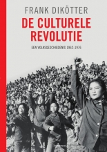 Frank  Dikötter De culturele revolutie