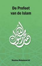 Maulana Muhammad Ali , De Profeet van de Islam