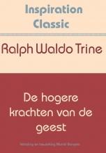 Ralph Waldo Trine , De hogere krachten van de geest