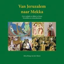 Betty Brough-van der Haven , Van Jeruzalem naar Mekka