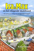 Karin  Thomas Isa en Max en het vliegende skateboard
