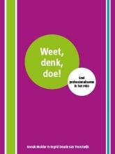 Ingrid Doude van Troostwijk Anouk Mulder, Weet, denk, doe!
