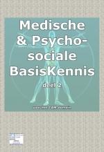 Nico Smits , Medische basisKennis & psychosociale basiskennis voor het CAM domein Deel 2