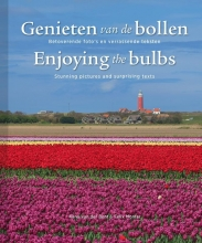 Karel van der Bent, Felix  Monter Genieten van de bollen; Enjoying the bulbs