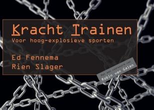 Rien Slager Ed Fennema, Kracht Trainen voor hoog-explosieve sporten