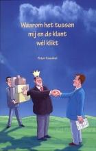 Peter Kweekel , Waarom het tussen mij en de klant wel klikt