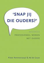 Ad de Gouw Pieter Remmerswaal, Snap jij die ouders?