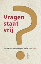 Bart Koet Archibald Van Wieringen, Vragen staat vrij