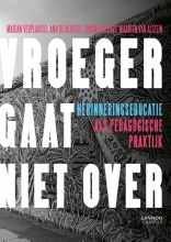 Marjan  Verplancke, Ann  Dejaeghere, Simon  Schepers, Maarten van Alstein Vroeger gaat niet over