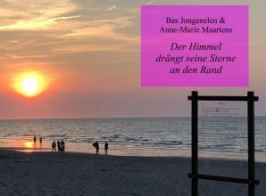 Bas Jongenelen  & Anne-Marie Maartens Der Himmel drängt seine Sterne an den Rand