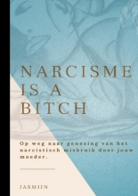 Jasmijn A. , Narcisme is a bitch