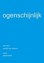 Gerard Akse Matthé Van Oostrom, OGENSCHIJNLIJK