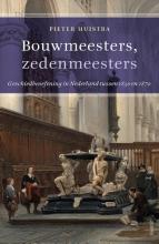 Peter Huistra , Bouwmeesters, zedenmeesters