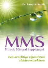 Larry A.  Smith, MMS Miracle Mineral Supplement