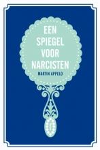 Martin Appelo , Een spiegel voor narcisten