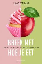 Hella Van Laer Breek met hoe je eet