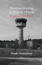 Frank  Oosterboer Kernwapenopslag in Darp en `t Harde