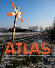 , Atlas van de verdwenen spoorlijnen in Nederland