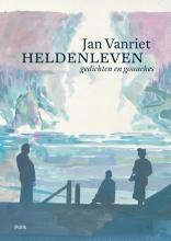 Jan Vanriet , Heldenleven